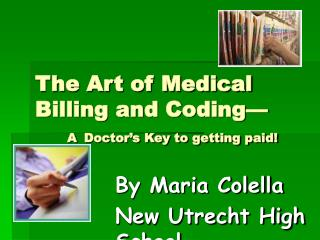 The Art of Medical Billing and Coding   A Doctor s Key to getting paid