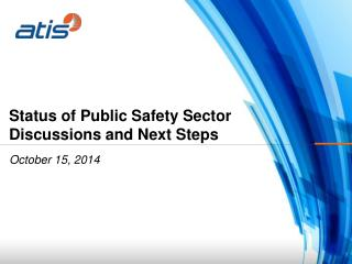 Status of Public Safety Sector Discussions and Next Steps