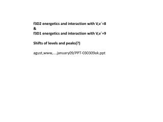 f3D2 energetics and interaction with V,v´=8 & f3D1 energetics and interaction with V,v´=9
