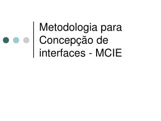 Metodologia para Concepção de interfaces - MCIE