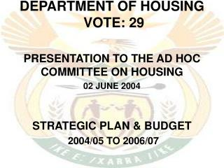 DEPARTMENT OF HOUSING  VOTE: 29