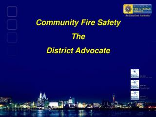 Community Fire Safety  The  District Advocate