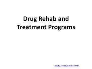 Drug Rehab and Treatment Programs