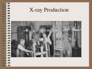 X-ray Production