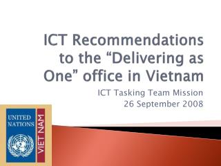 "ICT Recommendations  to the ""Delivering as One"" office in Vietnam"
