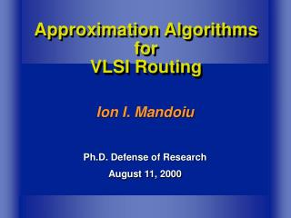 Approximation Algorithms for  VLSI Routing