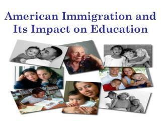 American Immigration and Its Impact on Education
