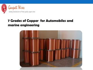 7 Grades of Copper  for Automobiles and marine engineering
