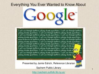 Presented by Jamie Edrich, Reference Librarian Sachem Public Library http://sachem.suffolk.lib.ny.us/