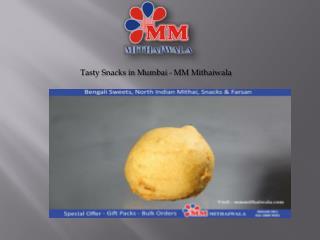 Tasty Snacks in Mumbai -MM Mithaiwala