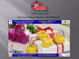 Tasty Sweets Shop in Mumbai - MM Mithaiwala