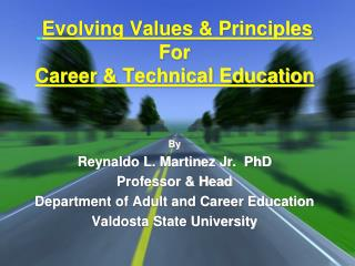 Evolving Values & Principles  For Career & Technical Education