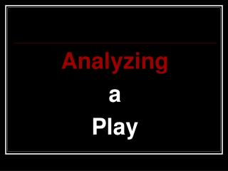 Analyzing  a  Play