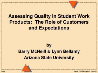 Assessing Quality In Student Work Products:  The Role of Customers and Expectations