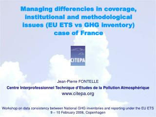 Managing differencies in coverage, institutional and methodological issues EU ETS vs GHG inventory  case of France