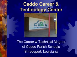 Caddo Career &  Technology Center