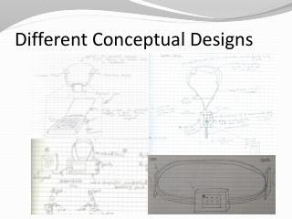Different Conceptual Designs