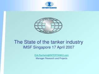 The State of the tanker industry  IMSF Singapore 17 April 2007