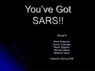 You've Got SARS!!
