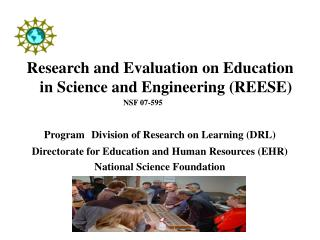 Research and Evaluation on Education in Science and Engineering (REESE)