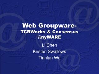 Web Groupware- TCBWorks & Consensus @nyWARE