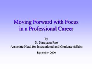 Moving Forward with Focus  in a Professional Career