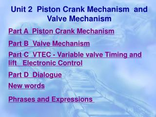 Unit 2  Piston Crank Mechanism  and Valve Mechanism