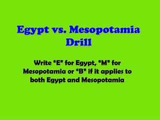 Egypt vs. Mesopotamia Drill