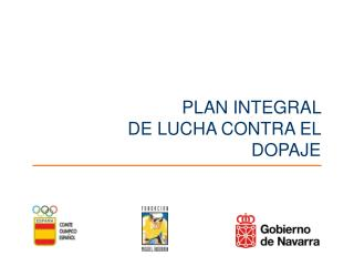 PLAN INTEGRAL          DE LUCHA CONTRA EL DOPAJE