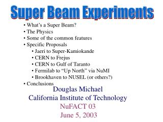 Super Beam Experiments