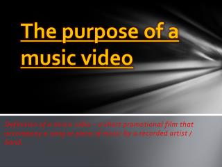 The purpose of a music video