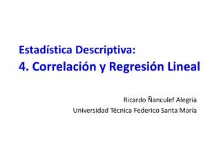 Estadística Descriptiva: 4. Correlación y Regresión Lineal