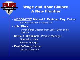 Wage and Hour Claims:  A New Frontier