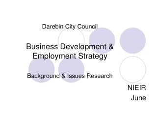 Darebin City Council Business Development & Employment Strategy Background & Issues Research