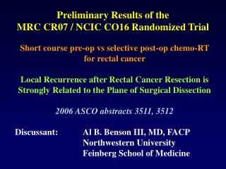 Preliminary Results of the  MRC CR07 / NCIC CO16 Randomized Trial