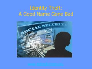 Identity Theft: A Good Name Gone Bad