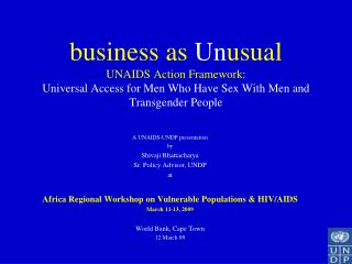 Business as Unusual UNAIDS Action Framework:  Universal Access for Men Who Have Sex With Men and Transgender People