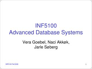 INF5100 Advanced Database Systems