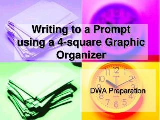 Writing to a Prompt using a 4-square Graphic Organizer