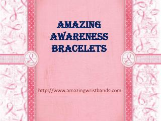Amazing Awareness Bracelets