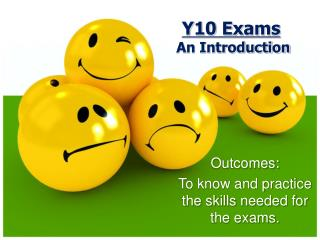 Y10 Exams   An Introduction