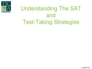 Understanding The SAT  and  Test-Taking Strategies
