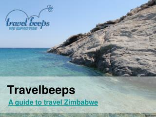 Travelbeeps- A guide to travel Zimbabwe
