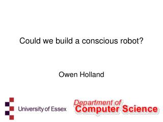 Could we build a conscious robot?