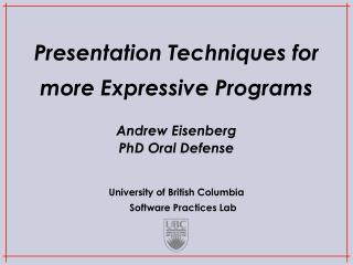 Presentation Techniques for more Expressive Programs