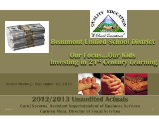 Beaumont Unified School District Our Focus…Our Kids  Investing in 21 st  Century Learning