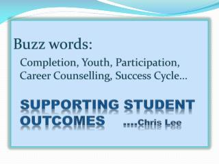 Buzz words: Completion, Youth, Participation, Career Counselling, Success Cycle...