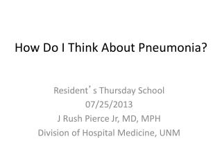 How Do I Think About Pneumonia?