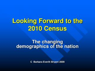 Looking Forward to the 2010 Census