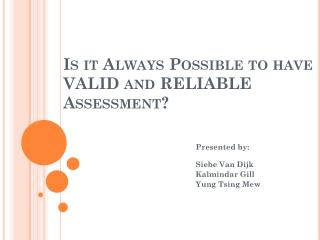 Is it Always Possible to have VALID and RELIABLE Assessment?